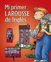 Mi Primer Larousse De Inglés (Larousse -