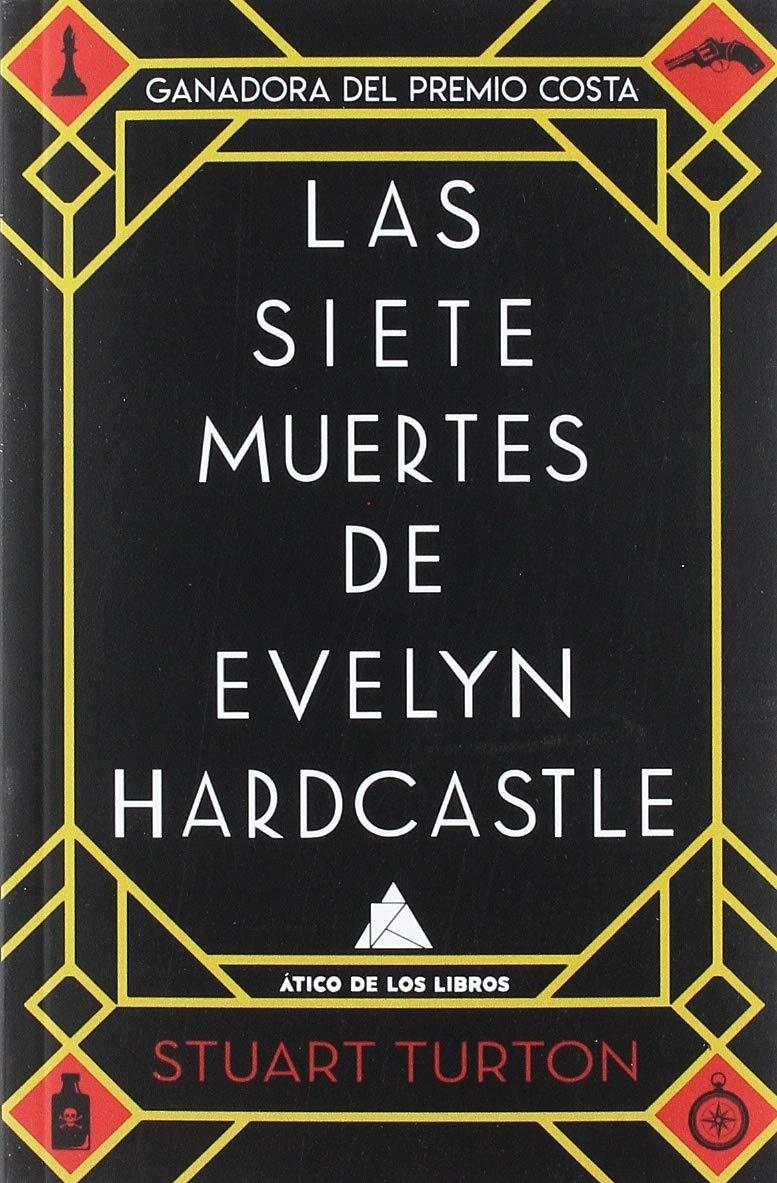 Las siete muertes de Evelyn Hardcastle Ático Bolsillo: Amazon.es: Turton, Stuart, F. Díaz, Lorenzo: Libros