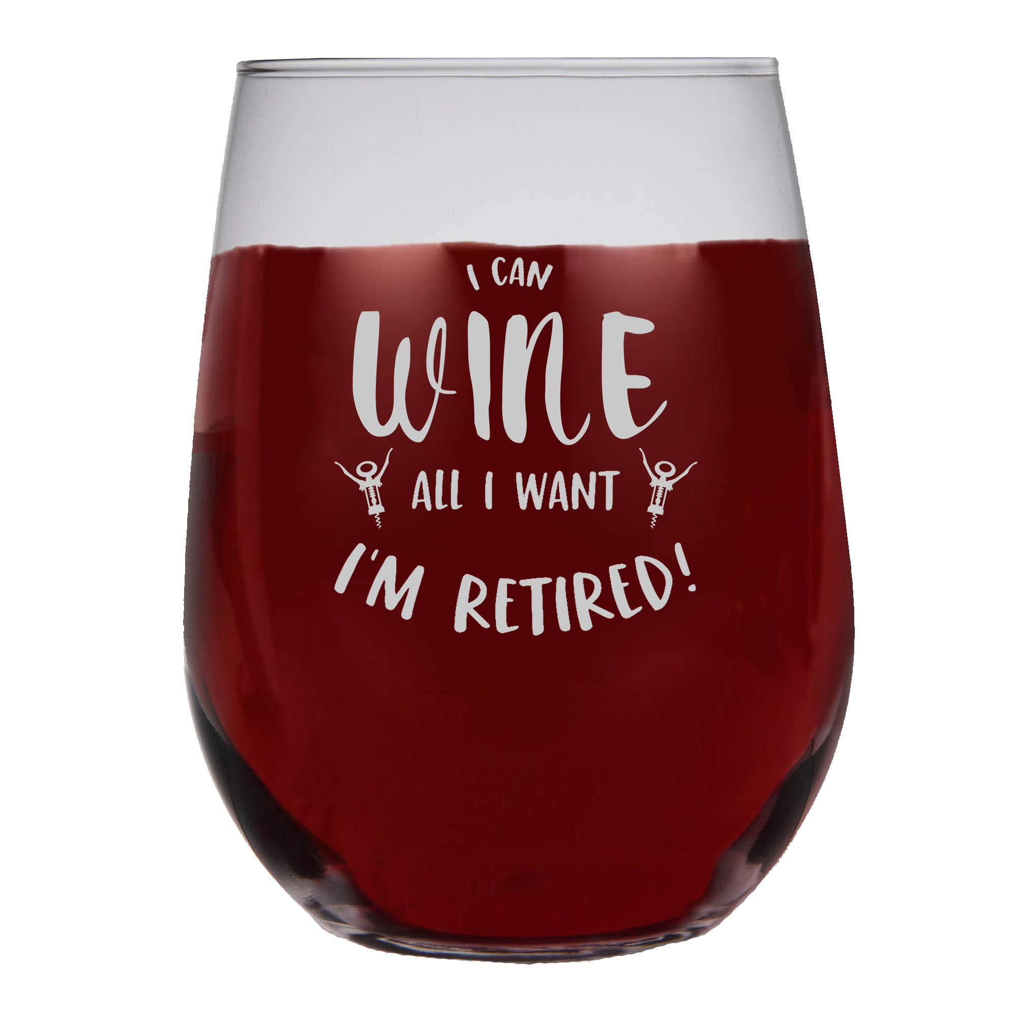 Shop4Ever I Can Wine All I Want I'm Retired Frost Print Stemless Wine Glass ~ Retirement Gift ~ (Frosted Print)