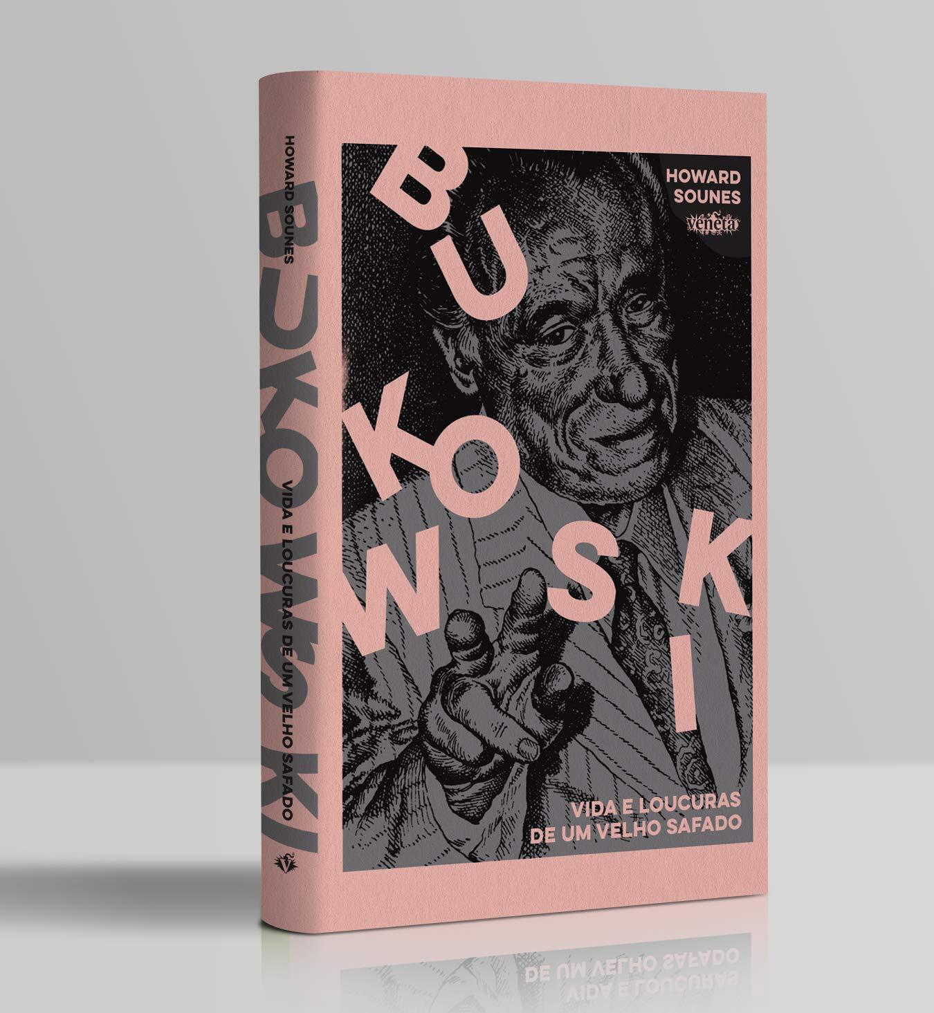 Bukowski: Vida e loucuras de um velho safado   Amazon.com.br