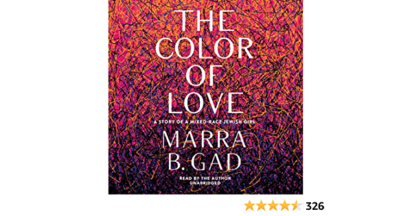 The Color of Love: A Story of a Mixed-Race Jewish Girl ...