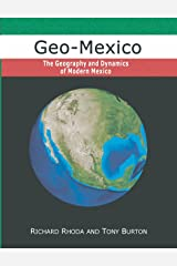 Geo-Mexico: the geography and dynamics of modern Mexico