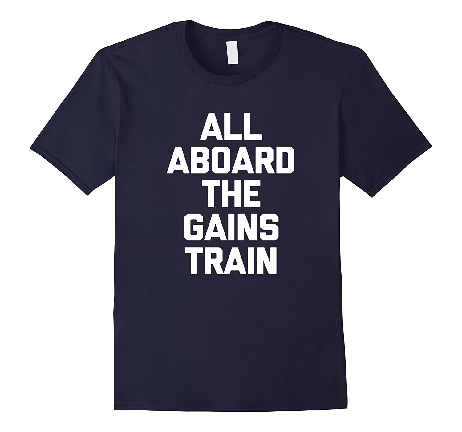 All Aboard The Gains Train T-Shirt funny saying gym workout-TH