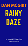 Rainy Daze: A Jason Cosmo Fantasy Adventure Tale (Jason Cosmo Tales Book 1)