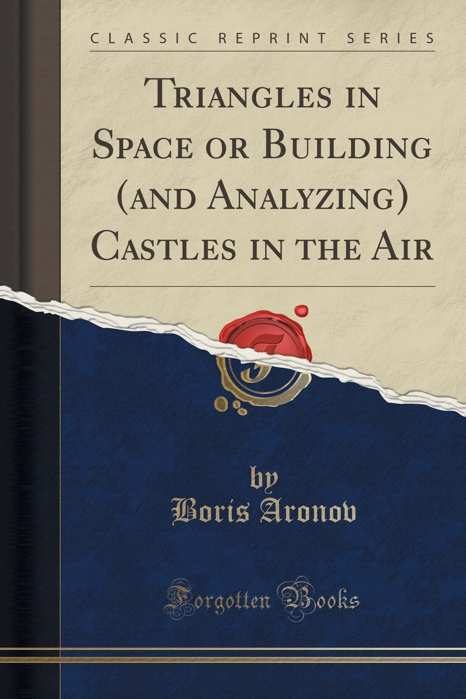 Triangles in Space or Building (and Analyzing) Castles in the Air (Classic Reprint) pdf epub