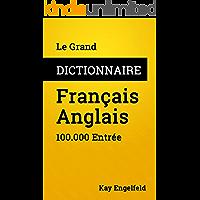 Le Grand Dictionnaire Français-Anglais: 100.000 Entrée (Dictionnaires t. 4) (French Edition)