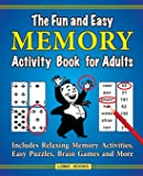 The Fun and Easy Memory Activity Book for Adults: Includes Relaxing Memory Activities, Easy Puzzles, Brain Games and…