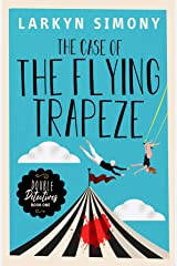 The Case of the Flying Trapeze: Double Detectives Book One Kindle Edition