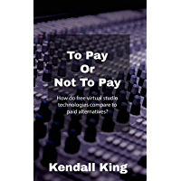 To Pay Or Not To Pay - How do free virtual studio technologies compare to paid alternatives?