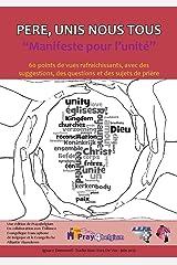Père, unis nous tous. Manifeste pour l'unité. (French Edition) Kindle Edition