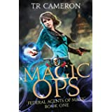Magic Ops: An Urban Fantasy Action Adventure (Federal Agents of Magic)