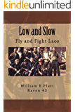 Low and Slow: Fly and Fight Laos (English Edition)