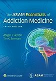The ASAM Essentials of Addiction Medicine