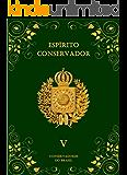 Espírito Conservador : Volume V (Coleção Espírito Conservador Livro 5)