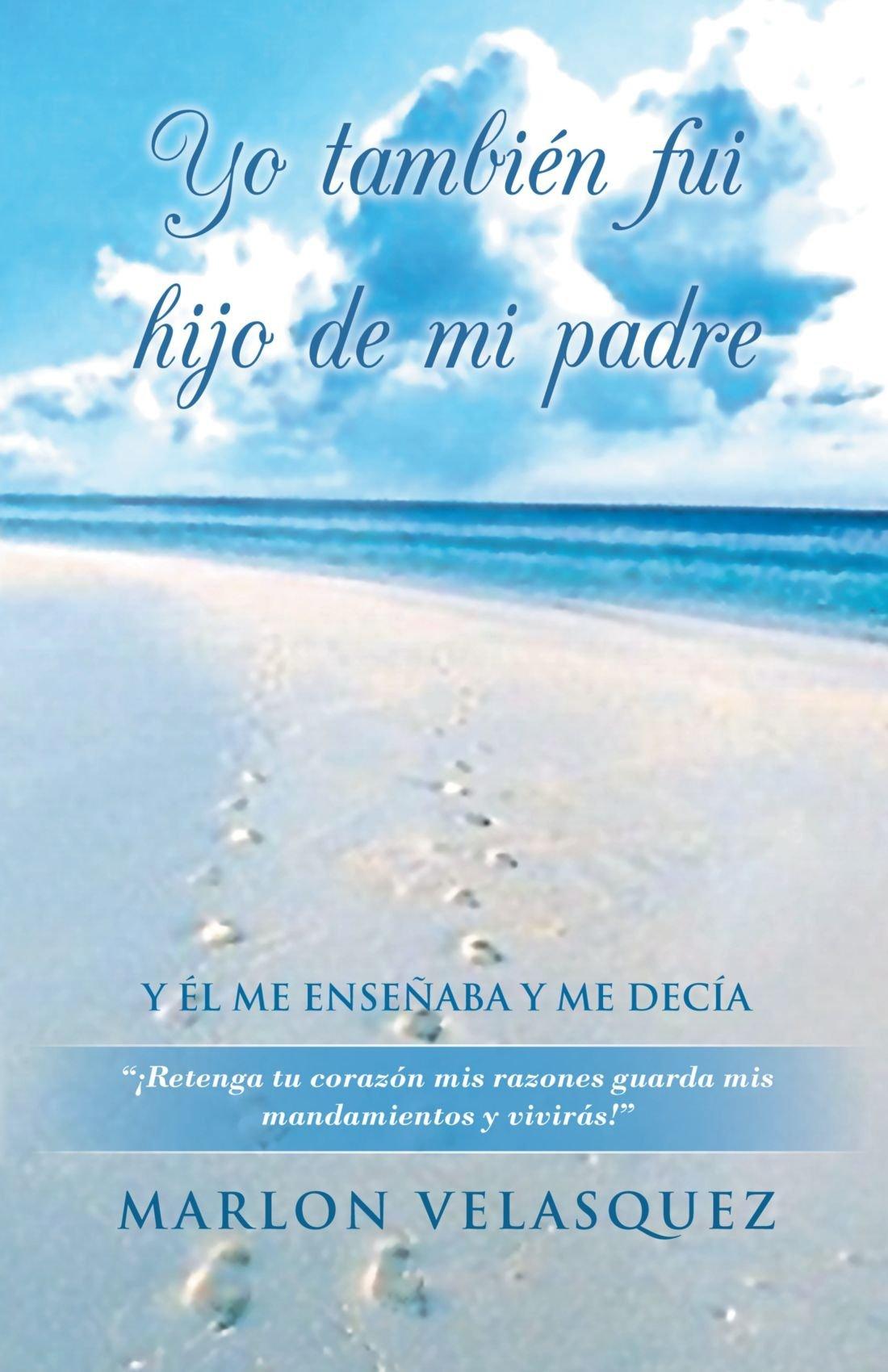 Download Yo También Fui Hijo de mi Padre (Spanish Edition) PDF