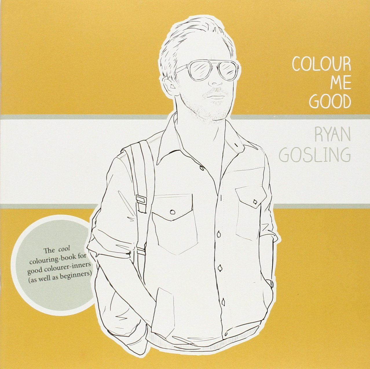 Colour Me Good Ryan Gosling Mel Elliott 9780957314832 Amazon Books