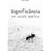 Significância Em Escala Poética (Portuguese Edition) Jan 6, 2017