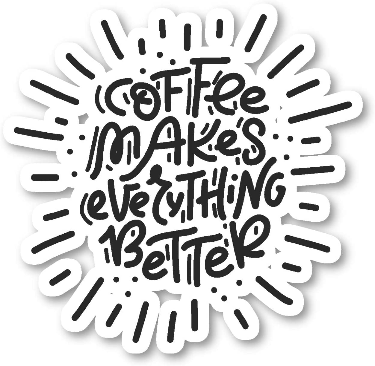 "Coffee Quotes Sticker Funny Coffee Quotes Stickers - Laptop Stickers - 2.5"" Vinyl Decal - Laptop, Phone, Tablet Vinyl Decal Sticker S7339"