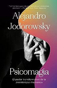Psicomagia: El poder transformativo de la psicoterapia shamanica