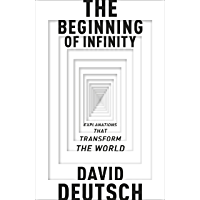 The Beginning of Infinity: Explanations that Transform The World (Penguin Press Science) (English Edition)