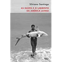 As Raízes e o Labirinto da América Latina