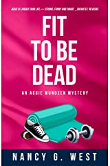 Fit to Be Dead: Aggie Mundeen Mystery (Aggie Mundeen Mysteries Book 1) Kindle Edition