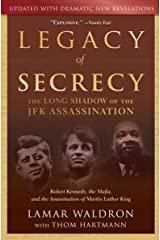 Legacy of Secrecy: The Long Shadow of the JFK Assassination Kindle Edition