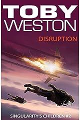 Disruption (Singularity's Children, Book 2) Kindle Edition
