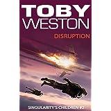 Disruption: Singularity's Children, Book 2