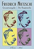 Friedrich Nietzsche | Die Hauptwerke (Menschliches, Allzumenschliches; Also sprach Zarathustra; Die fröhliche Wissenschaft; Der Antichrist u.a.) (Kommentiert)
