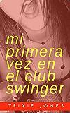 Mi primera vez en el club swinger