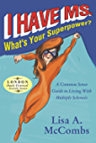 I Have MS. What's Your Super Power?