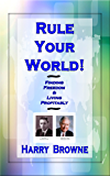Rule Your World! Finding Freedom & Living Profitably