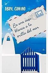 En una casa blanca a la orilla del mar (Spanish Edition) Kindle Edition