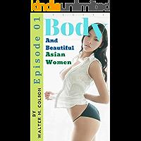Body and beautiful asian women episode 01: 写真集 無料