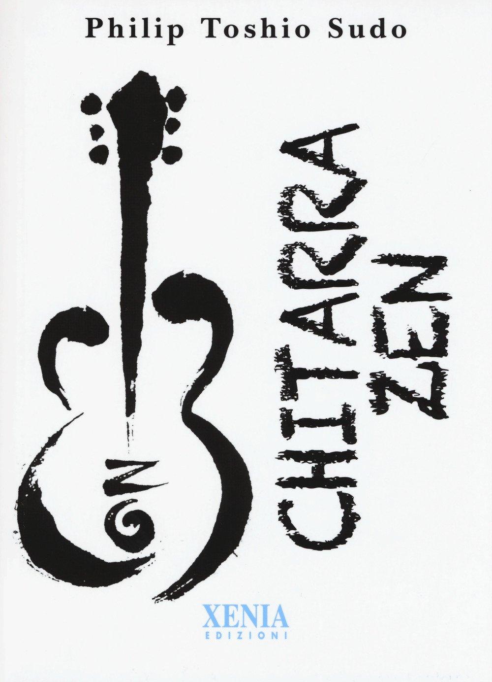 Chitarra zen Copertina flessibile – 6 lug 2017 Philip Toshio Sudo G. Mauro Xenia 887273830X