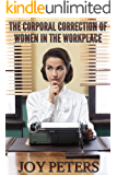 The Corporal Correction of Women in the Workplace (English Edition)