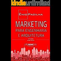 MARKETING PARA ENGENHARIA E ARQUITETURA: As técnicas e recursos do Marketing de Serviços aplicados à realidade dos escritórios de Arquitetura e de Engenharia