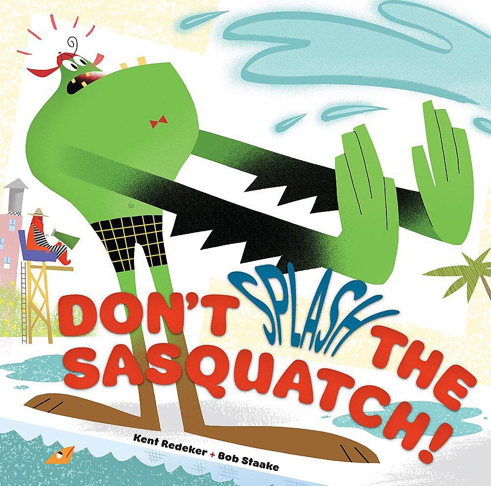Download Don't Splash the Sasquatch! (A Sasquatch Picture Book) ebook