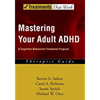 Mastering Your Adult ADHD: A Cognitive-Behavioral Treatment Program Therapist Guide...