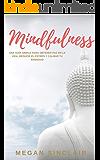Mindfulness Para Principiantes: Una Guía Simple de Mindfulness Para Obtener Paz en la Vida, Reducir el Estrés y Calmar Tu Ansiedad