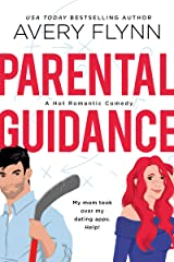 Parental Guidance (A Hot Hockey Romantic Comedy) (Ice Knights Book 1) Kindle Edition
