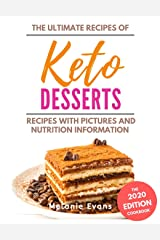 Keto Desserts Cookbook -2020: From Tasty Maple Pecan Tart to Lava Cake - with Pictures and Nutrition Information (Keto Cookbook 2020 1) Kindle Edition