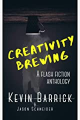 Creativity Brewing: 30 Short Stories Hand-Roasted to Perfection Kindle Edition