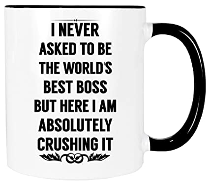 Coffee Mug with Funny Quote - I NEVER ASKED TO BE THE WORLD\'S BEST BOSS BUT  HERE I AM ABSOLUTELY CRUSHING IT - Mug Gift in Blue Ribbon Box - 11 oz - ...