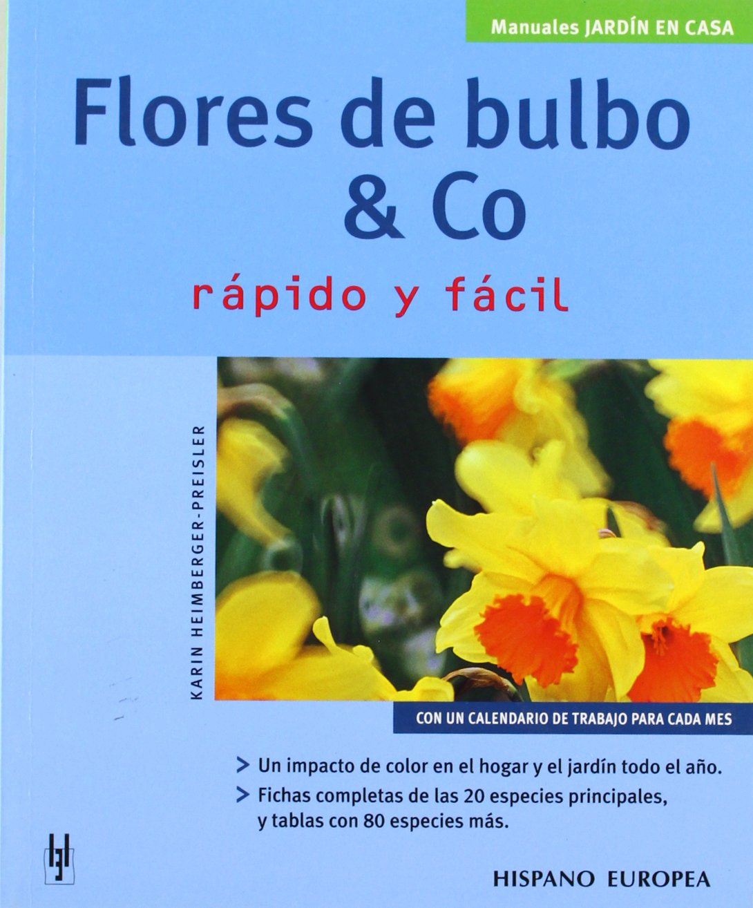 Flores De Bulbo Y Co Rapido Y Facil / Bulb Flowers (Spanish Edition)