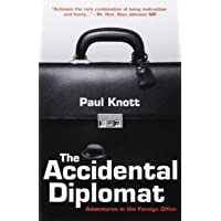 The Accidental Diplomat: Adventures in the Foreign Office