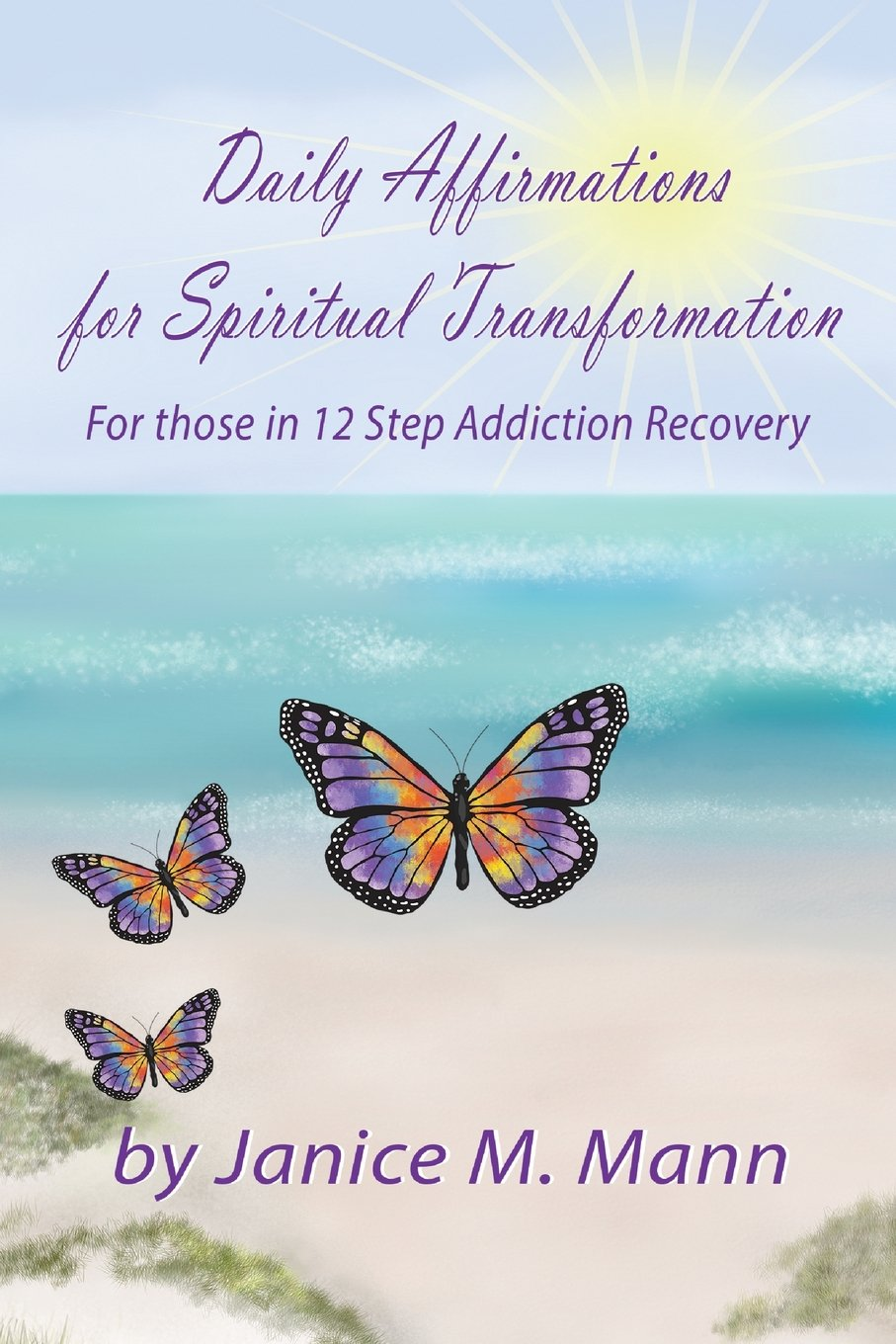 Daily Affirmations for Spiritual Transformation for those in 12 Step Addiction Recovery PDF