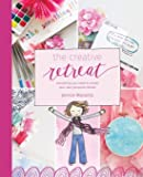The Creative Retreat: everything you need to create your own personal retreat