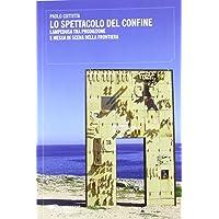 Lo spettacolo del confine. Lampedusa tra produzione e messa in scena della frontiera
